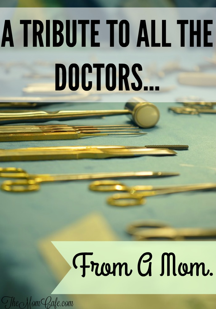 To All The Doctors From A Mom