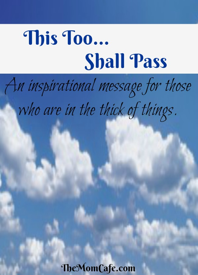 clouds in the sky. This too shall pass. Inspirational message for those who are suffering.