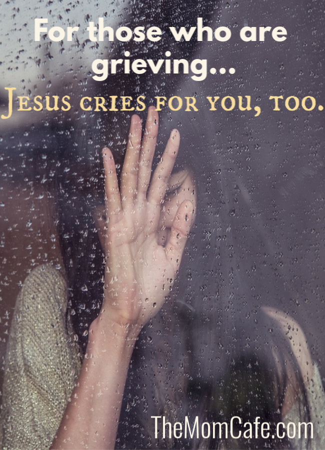 For those who are grieving, Jesus cries for you, too. #faith #loss #scripture #devotional #Jesuswept