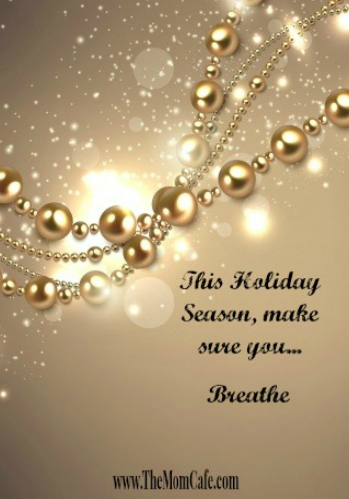 Holiday Inspiration, Stress of the season getting to you? Breathe.