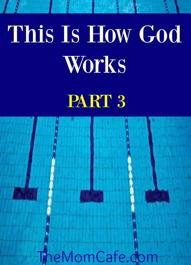 This Is How God Works:  Part 3