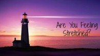 Are You Feeling Stretched