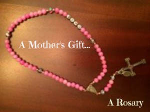 A Mother's Gift A Rosary
