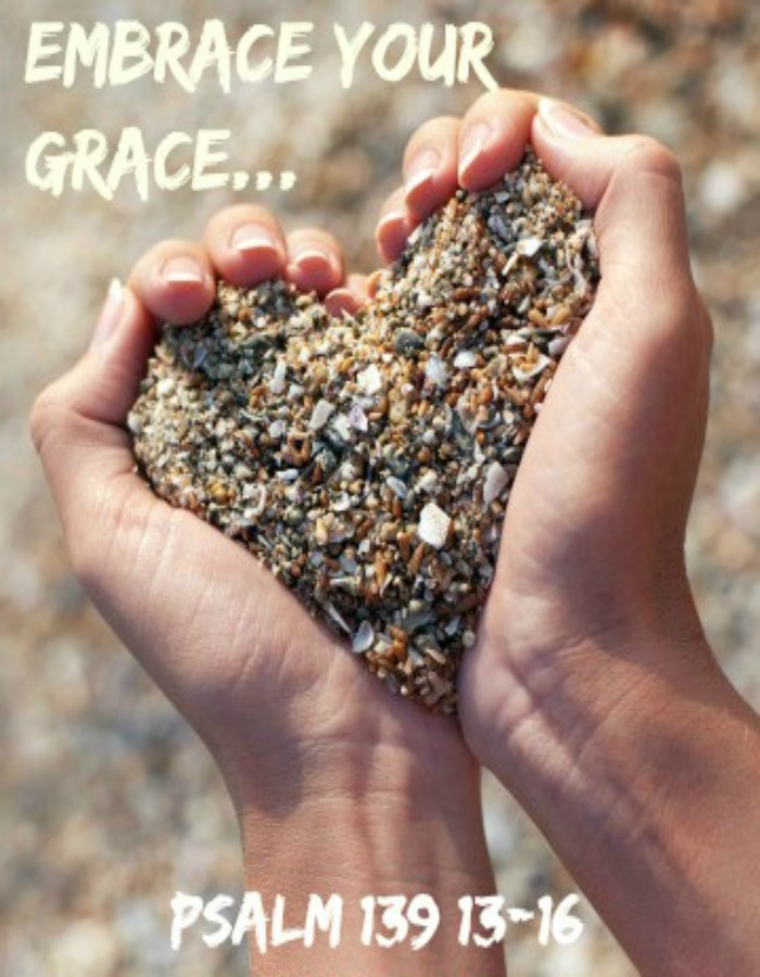 Devotional Diary:  Embrace Your Grace.  Psalm 139:13-16
