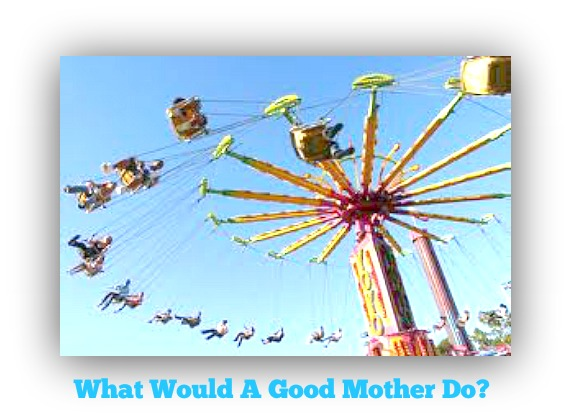 What Would A Good Mother Do?