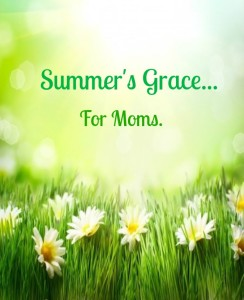 Summer's Grace For Moms
