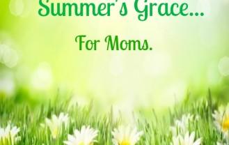 Summer's Grace For Moms