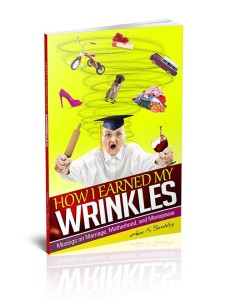 How I Earned My Wrinkles Cover