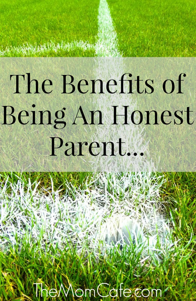 The Benefits of Being An Honest Parent