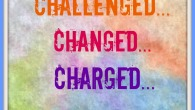 Be Challenged Changed Charged To Do Good