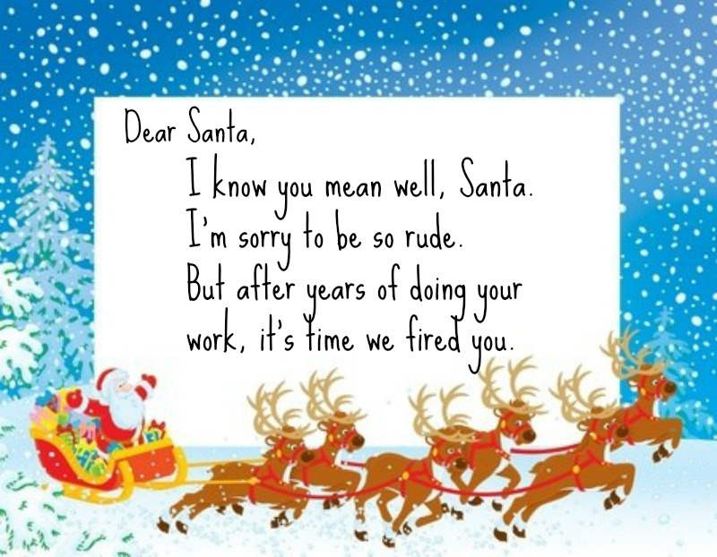 Dear Santa… It's Time We Fired You