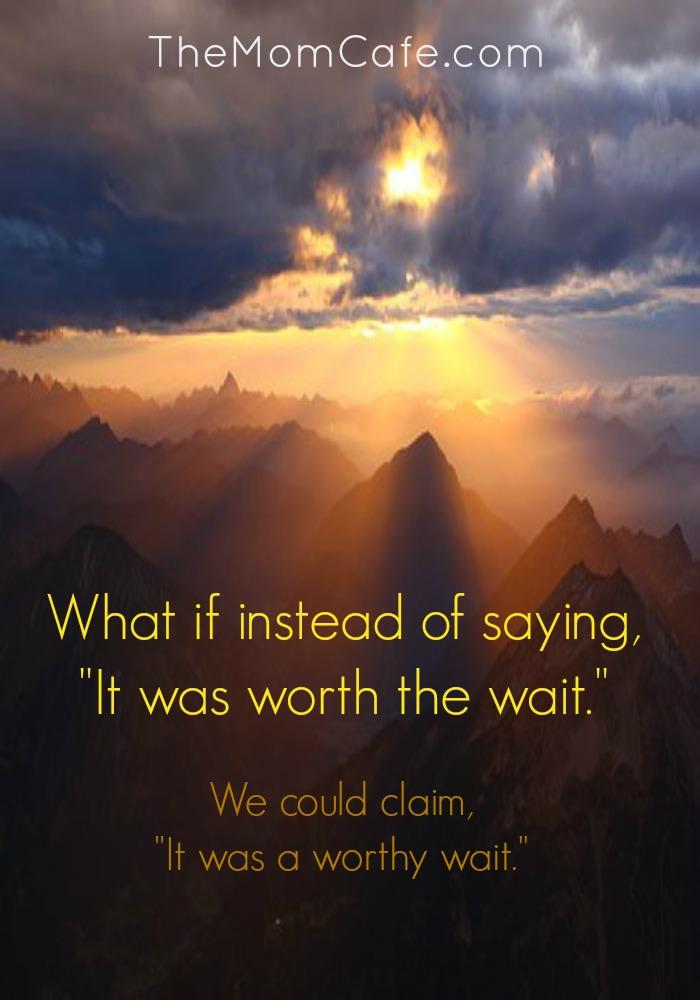 A Worthy Wait