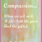 Compassion Fills Both The Giver and the Gifted