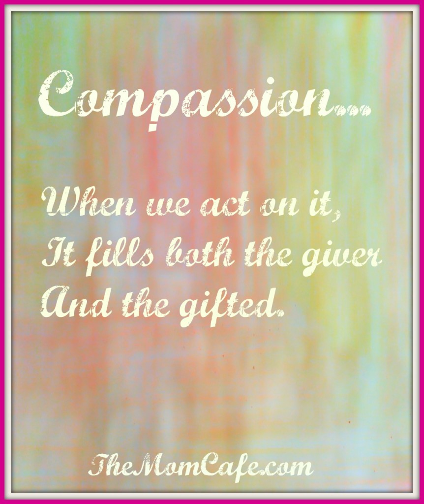 Compassion, motherhood, help, moms, support, friendship