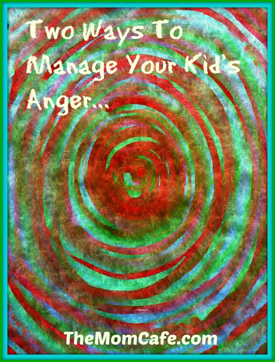 Two Important Ways To Manage Your Child's Anger
