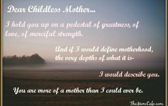 Dear Childless Mother