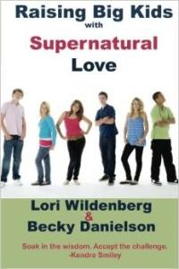 """Raising Big Kids with Supernatural Love"""