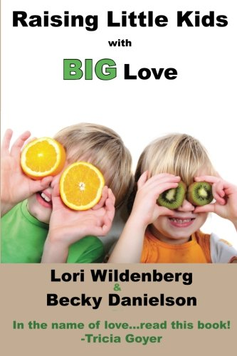 Book cover with little #kids standing. Raising Little Kids With Big Love. A #Christian #Parenting #Book for all #parents