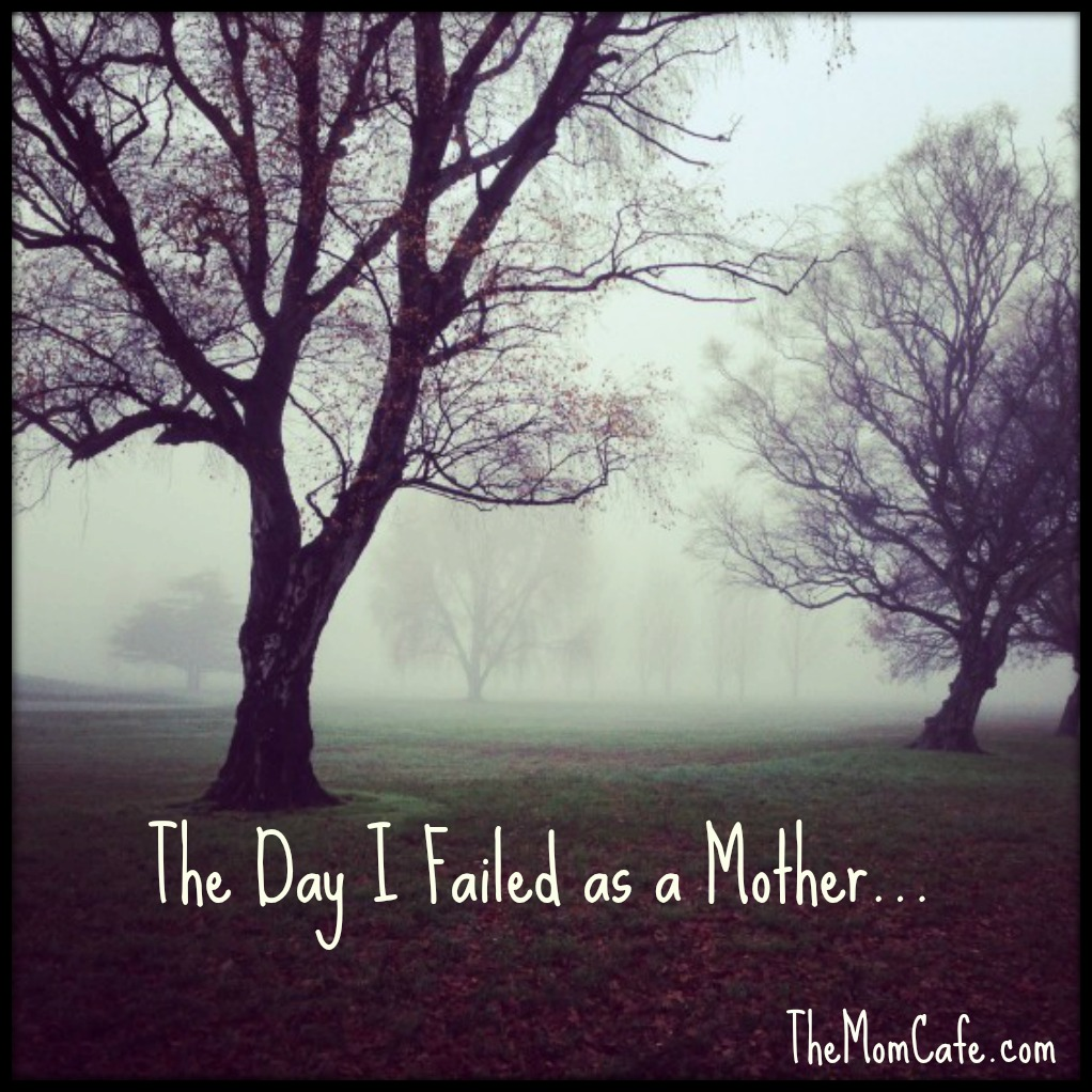 The Day I Failed as a Mother