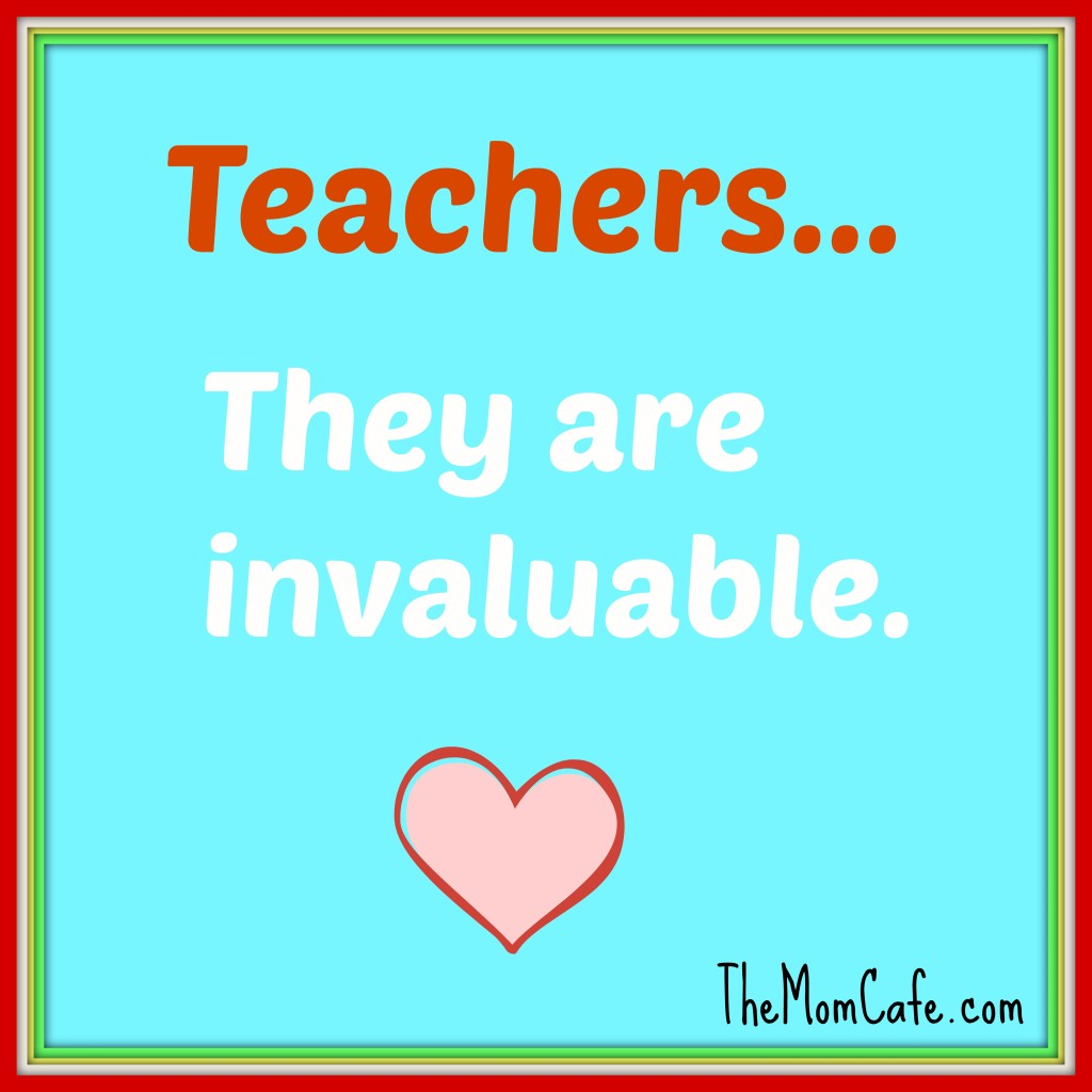 Teachers…They Are Invaluable