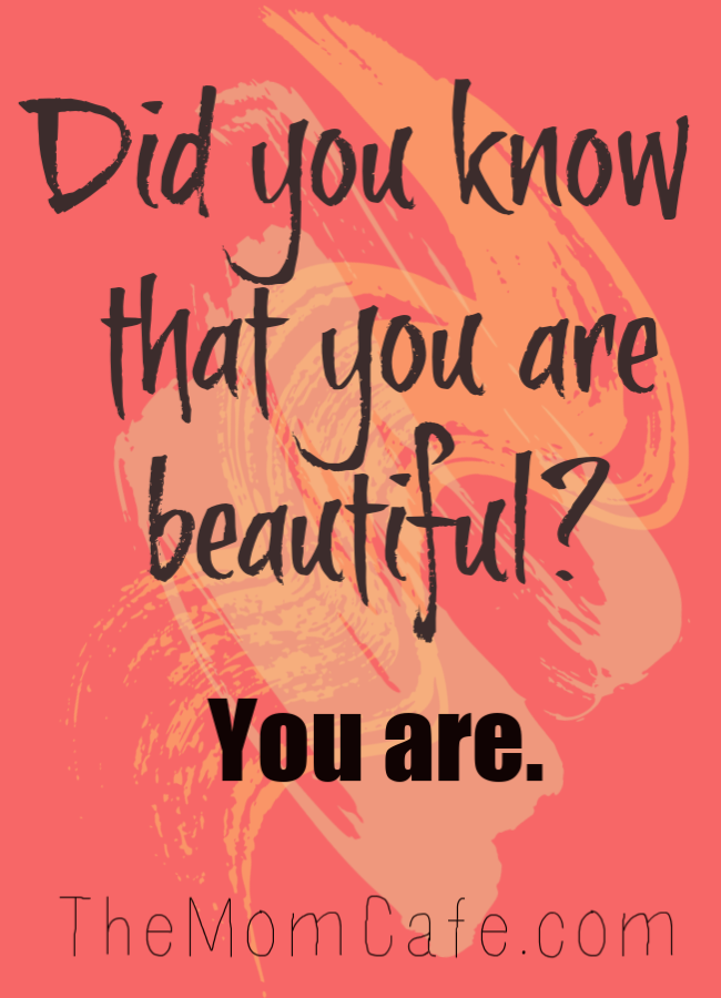 Psalm 139:14 You are beautiful.