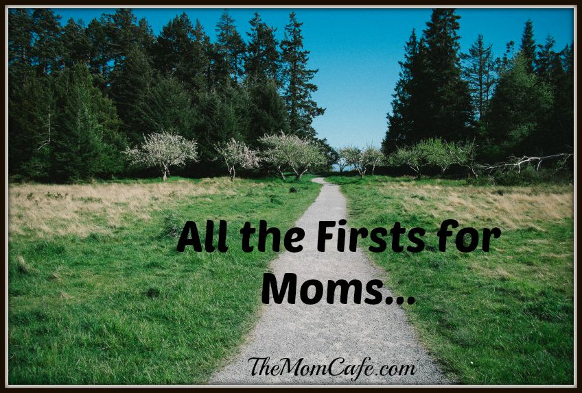 All the Firsts for Moms