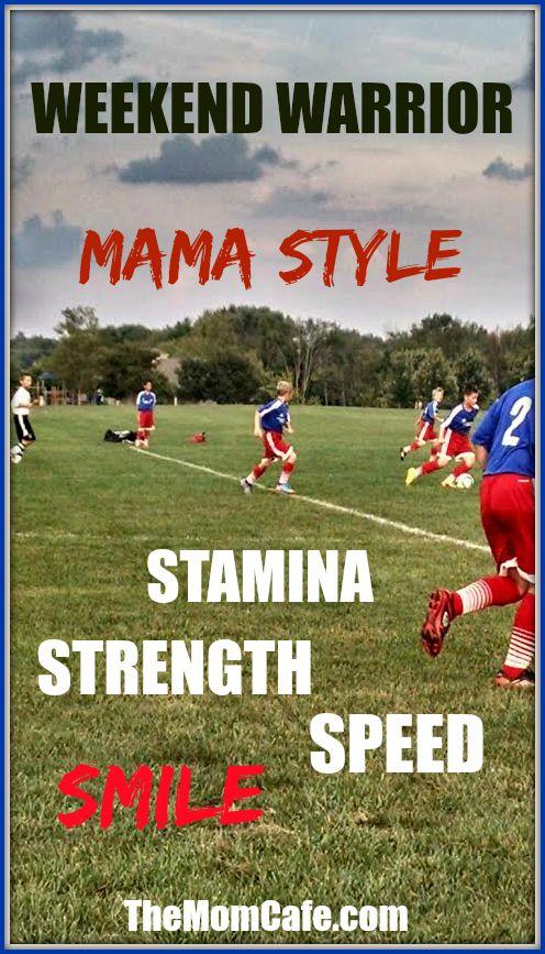 Weekend Warrior Mama Style