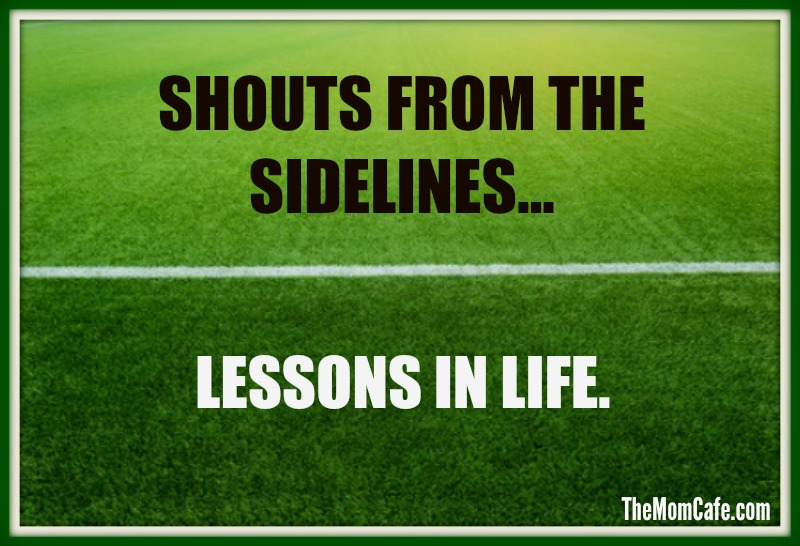 Shouts From The Sidelines Lessons in Life