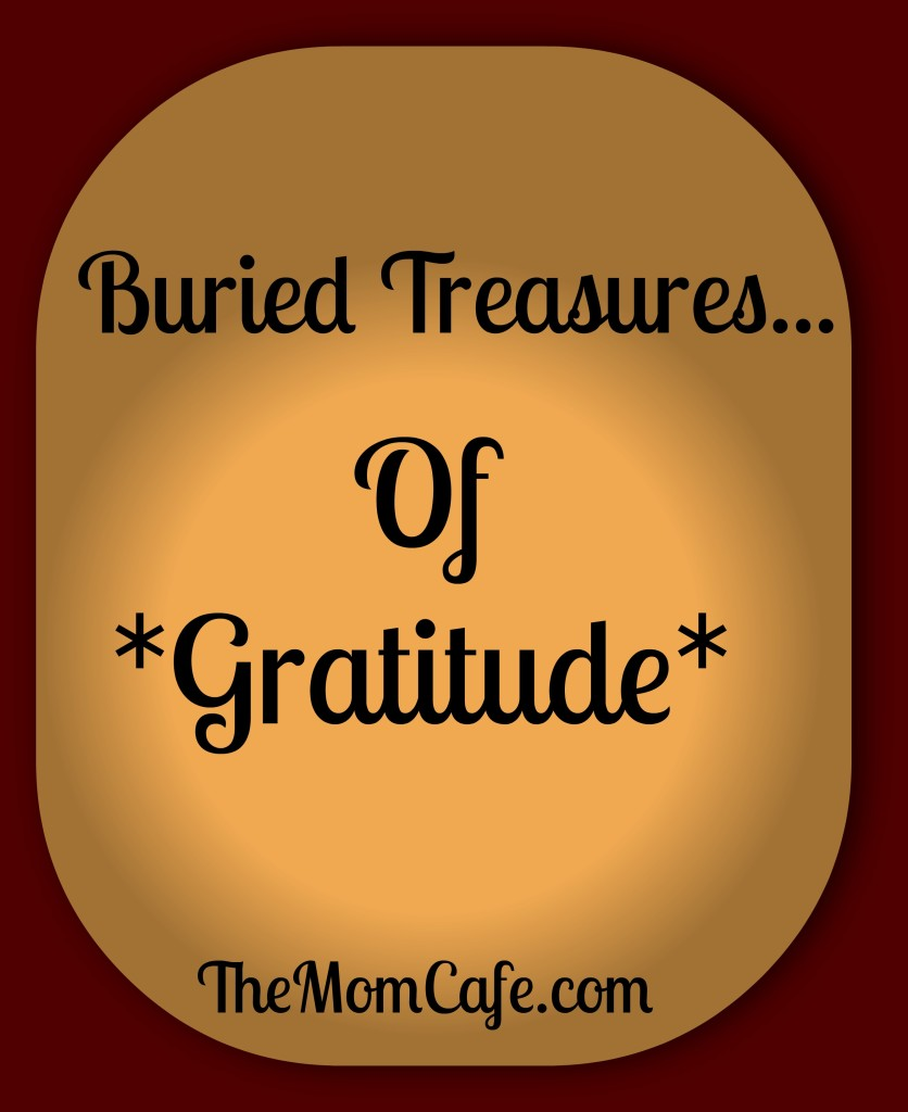 Buried Treasures of Gratitude