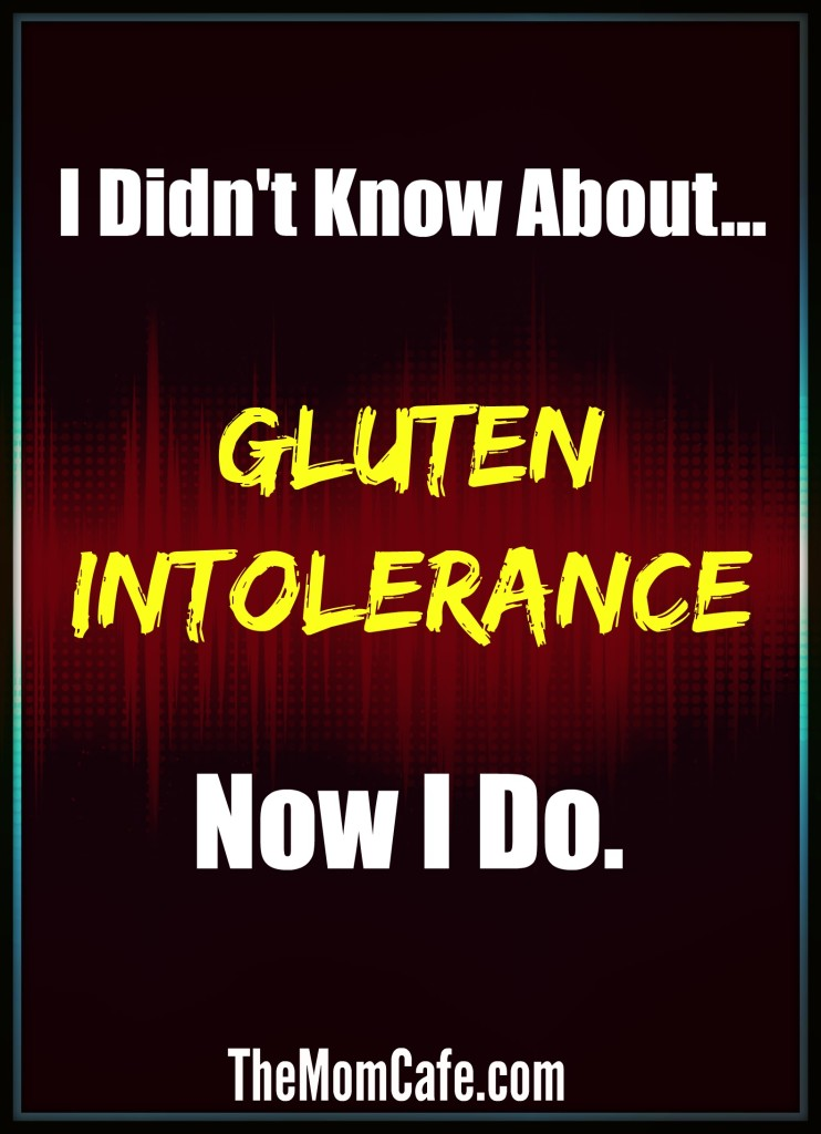 I Didn't Know About Gluten Intolerance. Now I Do.