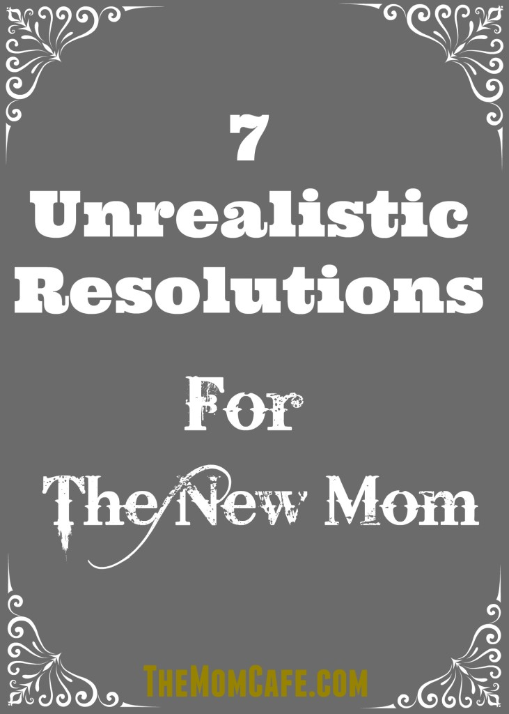 resolutions, new mom, motherhood, new year