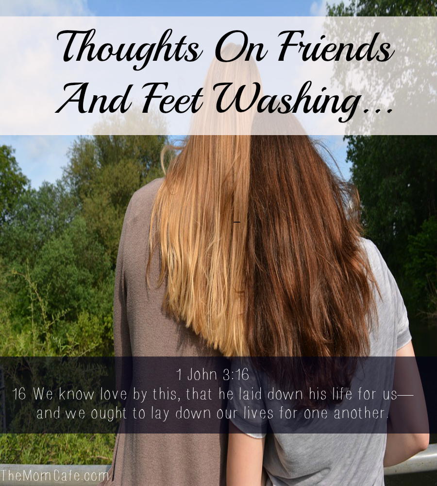 Thoughts on Friends and Feet Washing