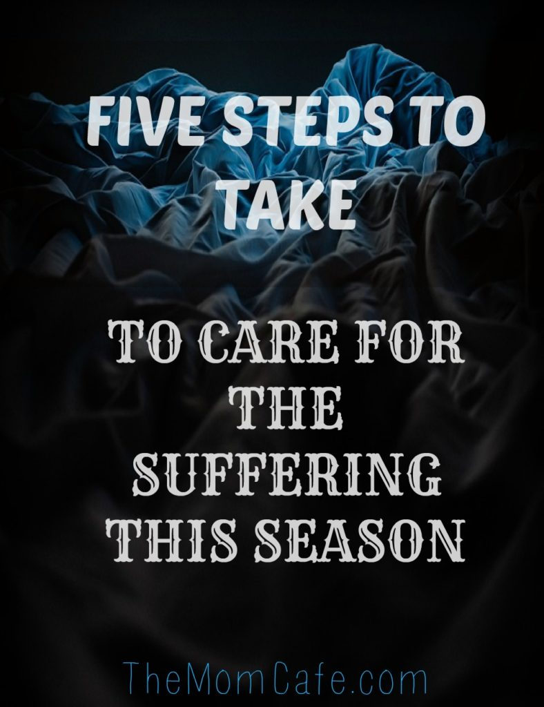 Five Steps To Take To Care For The Suffering This Season