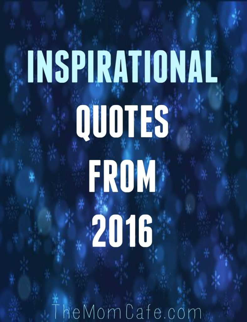 Inspirational Quotes From 2016