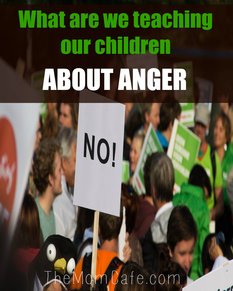 What Are We Teaching Our Children About Anger?