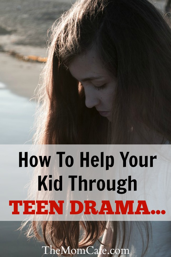 How To Help Your Kid Through Teen Drama: Insights and Advice
