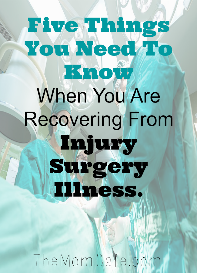 Five Things You Need To Know When You Are Recovering From An Injury, Surgery, Or Illness