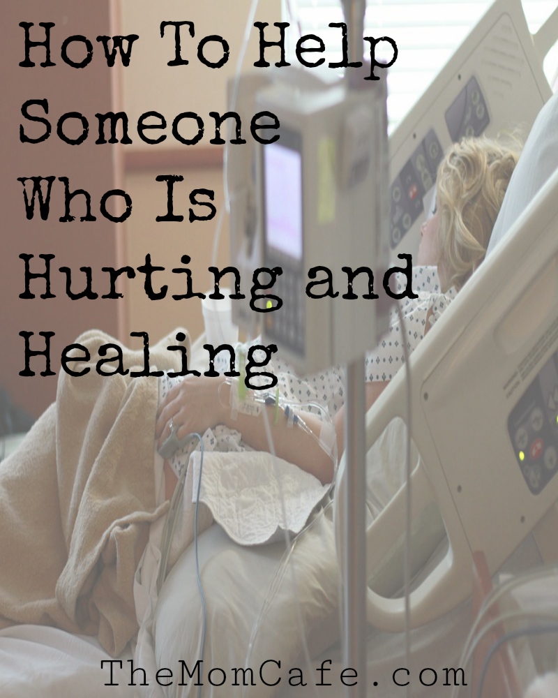 How to help someone who is hurting and healing from injury, surgery, or illness.