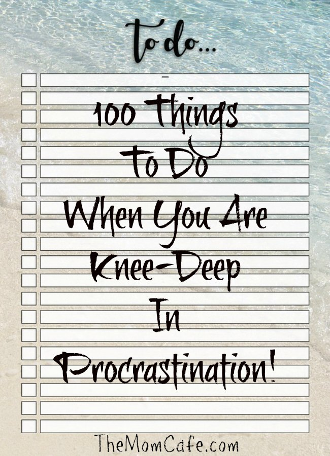 Funny list of things to do when you procrastinate
