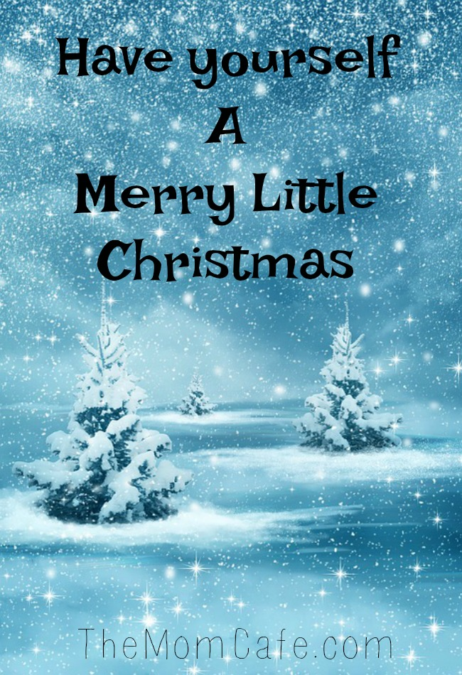 Have Yourself A Merry Little Christmas family blessings and gratitude bring an inspirational message of love