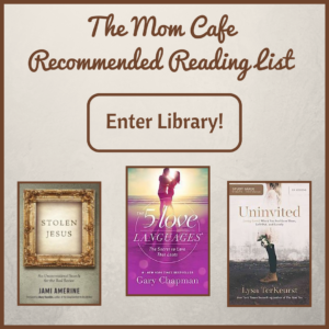 The Mom Cafe Recommended Reading List