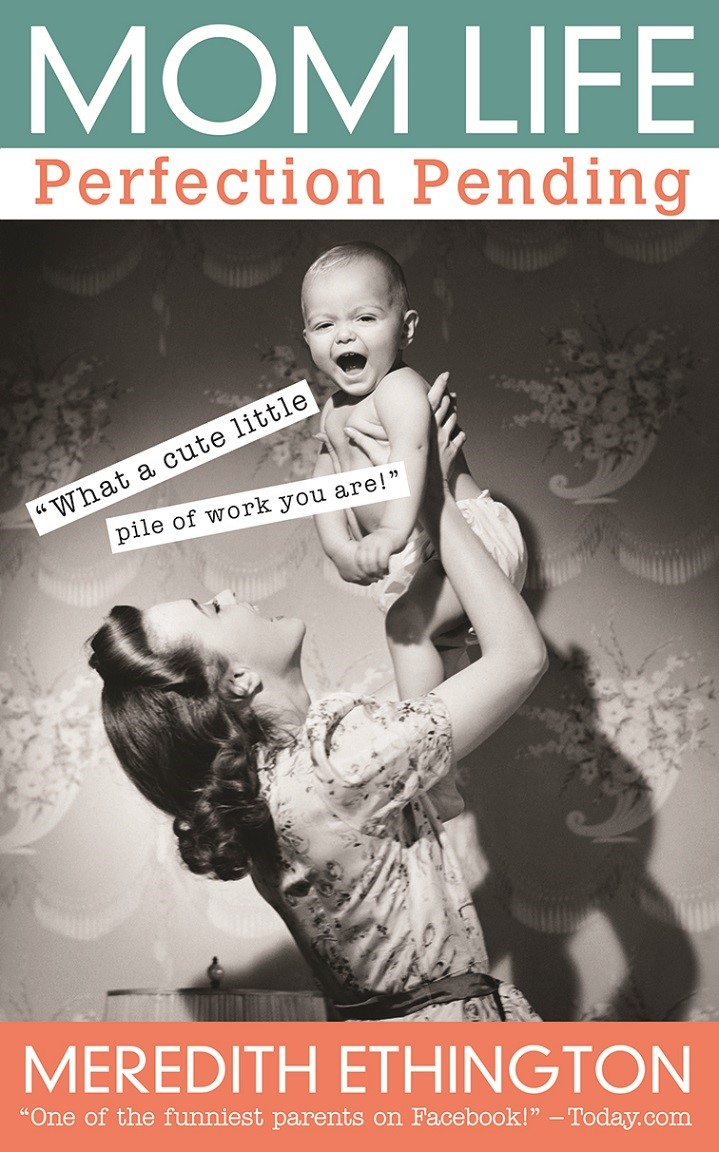 Mom holding her baby in the air. Mom Life: Perfection Pending Humorous and heartwarming book about #Motherhood
