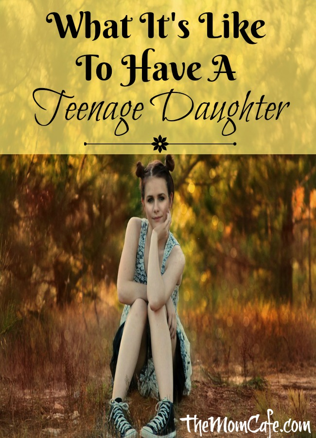 Teenage girl with Title: What It's Like To Have A Teenage Daughter