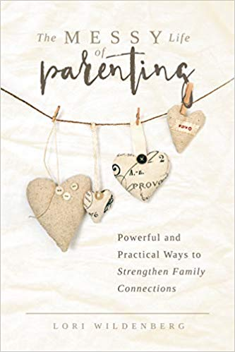 The Messy Life of Parenting will help you build family connections that will last a lifetime.
