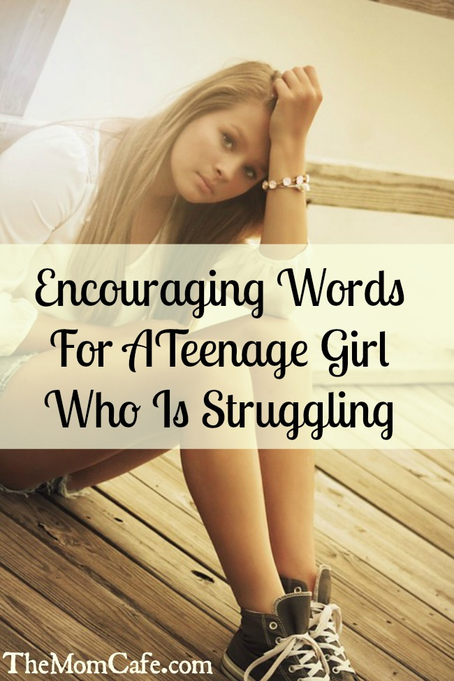 Encouragement for a teenage girl who is hurting.
