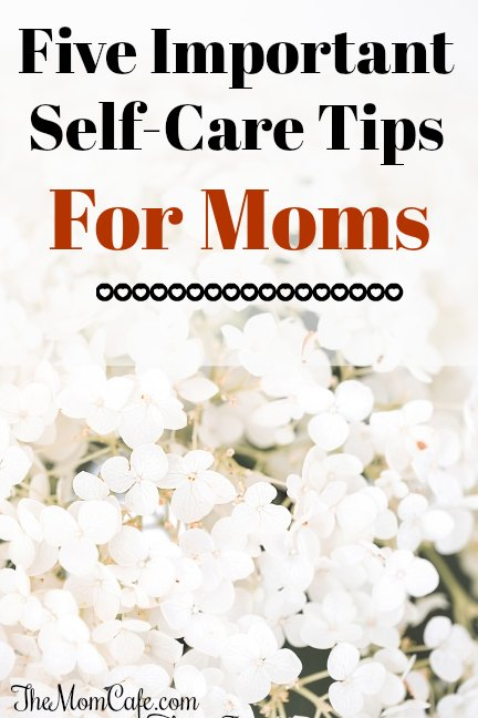 Self-Care Tips for Moms