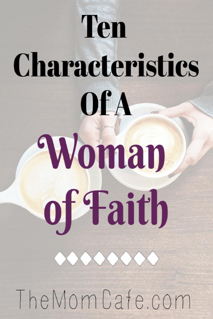 Ten Characteristics of a Woman of Faith