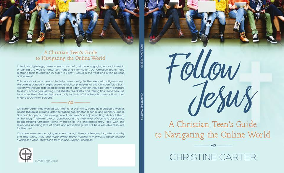 A Book for Christian teens and their phones. Follow Jesus A Christian Teen's Guide to Navigating the Online World