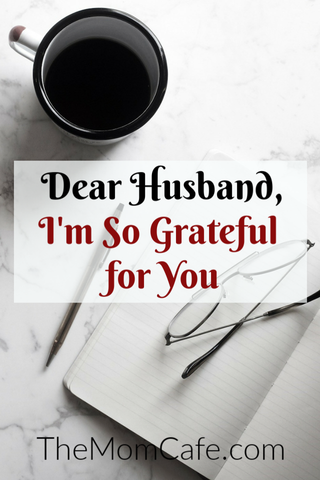 Dear Husband, I'm so Grateful for You