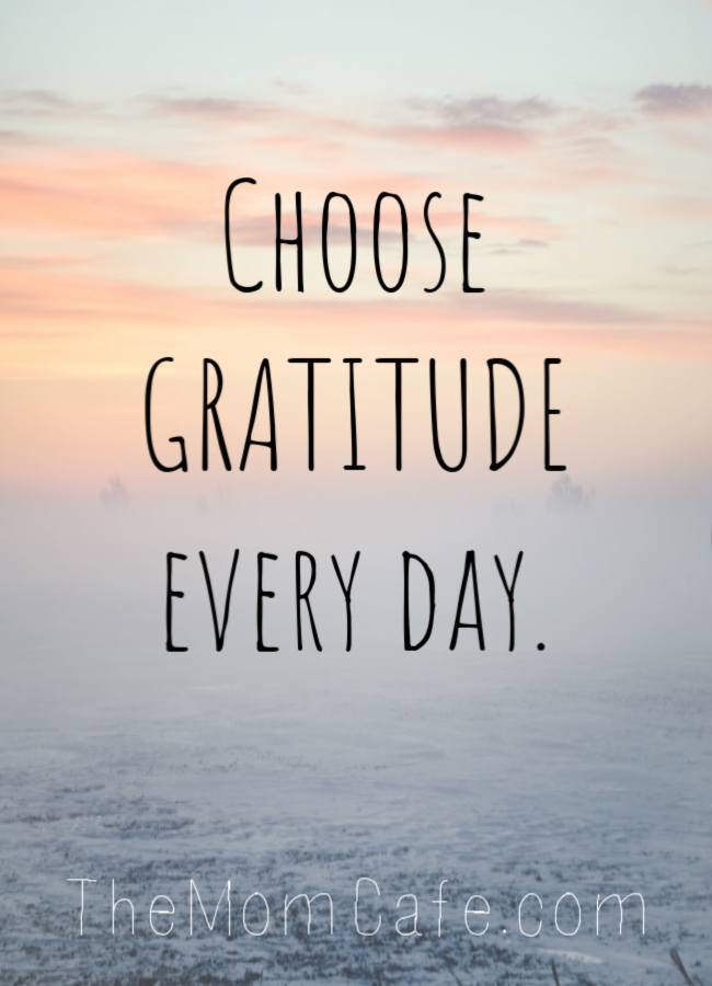 Dear Kids, choose gratitude every day.